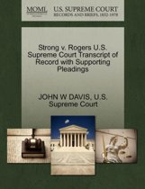 Strong V. Rogers U.S. Supreme Court Transcript of Record with Supporting Pleadings