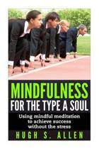 Mindfulness for the Type a Soul