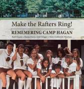 Make the Rafters Ring! Remembering Camp Hagan