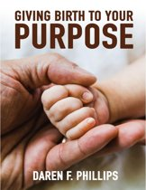 Giving Birth to Your Purpose