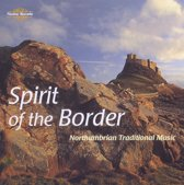 Spirit Of The Border - Northumbrian Traditional