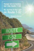 Voyage vers la lumière sur ma route 7-52/My Journey to the Light on Route 7-52