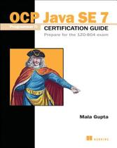 OCP Java SE 7 Programmer II certification guide prepare for the IZO- 804 Exam