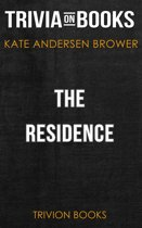 The Residence by Kate Andersen Brower (Trivia-On-Books)