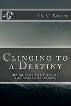 Clinging to a Destiny