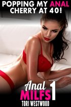 Popping My Anal Cherry At 40! : Anal MILFs 1 (MILF Erotica First Time Anal Erotica Anal Sex Erotica Age Gap Erotica)