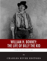 William H. Bonney: The Life of Billy the Kid