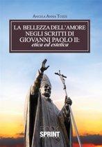 La bellezza dell'amore negli scritti di Giovanni Paolo II: etica ed estetica