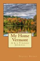 My Home Vermont