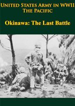 United States Army in WWII - the Pacific - Okinawa: the Last Battle