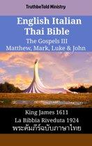 English Italian Thai Bible - The Gospels III - Matthew, Mark, Luke & John