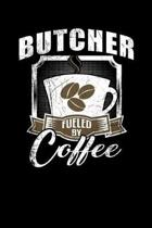 Butcher Fueled by Coffee