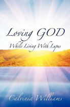 Loving God While Living with Lupus