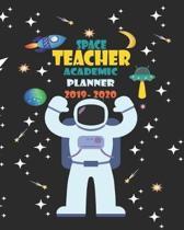 Space Teacher Academic Planner 2019- 2020: Space Teacher Planner School Lesson Plan Organizer Science 8 x 10 Inch Notebook 150 Pages