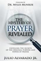 The Mystery of Prayer Revealed