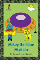 Mikey the Blue Martian