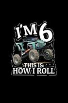 I'M 6 This Is How I Roll