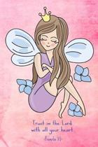 Trust in the Lord with all your heart. Proverbs 3: 5: Children's Prayer Journal to Write In - Bible Verses Diary- Religion Notebook for Prayerful Girl