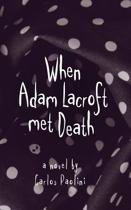 When Adam Lacroft Met Death
