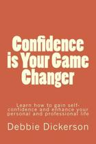 Confidence Is Your Game Changer