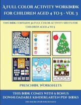 Preschool Worksheets (A Full Color Activity Workbook for Children Aged 4 to 5 - Vol 3)