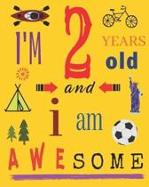 I'm 2 Years Old and I Am Awesome