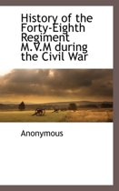 History of the Forty-Eighth Regiment M.V.M During the Civil War