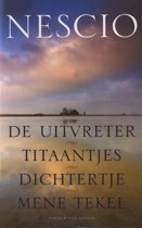 De uitvreter / Titaantjes / Dichtertje / Mene Tekel