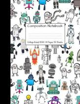 Composition Notebook College Ruled: Robot Party Robotic Club Cute Composition Notebook, College Notebooks, Girl Boy School Notebook, Composition Book,