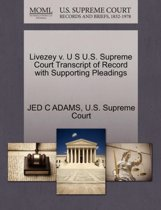 Livezey V. U S U.S. Supreme Court Transcript of Record with Supporting Pleadings