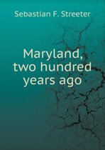 Maryland, Two Hundred Years Ago