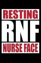Rnf Resting Nurse Face