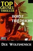 Top Grusel Thriller #11 - Der Wolfsmensch