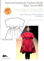 Technical Drawing for Fashion Design Volume 1 Basis couse book