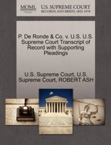 P. de Ronde & Co. V. U.S. U.S. Supreme Court Transcript of Record with Supporting Pleadings