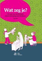 Boek cover Wat zeg je? van Inga Mol (Paperback)