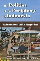 The Politics of the Periphery in Indonesia