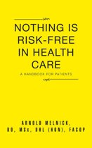 Nothing is Risk-Free in Health Care