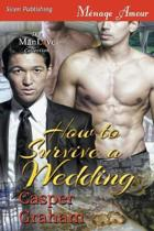 How to Survive a Wedding (Siren Publishing Menage Amour ManLove)