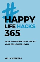 Boek cover Happy Lifehacks 365 van Kelly Weekers (Paperback)