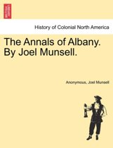 The Annals of Albany. by Joel Munsell. Vol. II