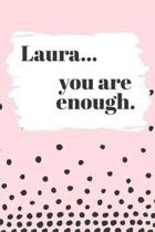 Laura's You Are Enough