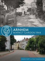 Boek cover Arnhem - Market Garden 1944 van Simon Forty (Paperback)