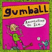 Gumball - Revolution On Ice