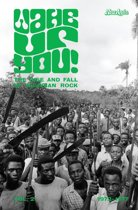 Wake Up You! The Rise and Fall of Nigerian Rock, Vol. 2