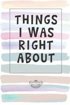 Things I Was Right About: Blank Lined Notebook Journal Gift for Coworker, Teacher, Friend