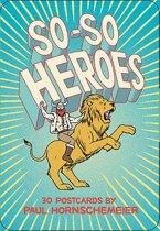 So-So Heroes Postcards