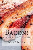 Bacon! A Home Chef's Guide