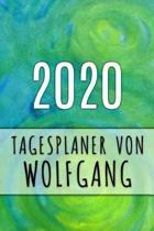 2020 Tagesplaner von Wolfgang: Personalisierter Kalender f�r 2020 mit deinem Vornamen