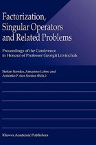 Factorization, Singular Operators and Related Problems